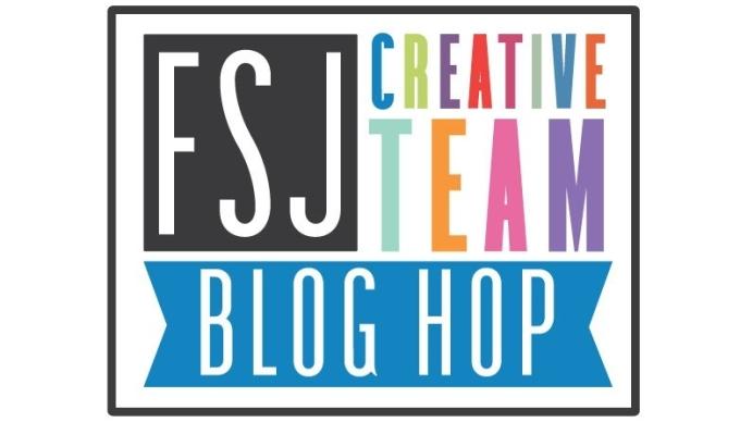 FSJ CreativeTeam Blog Hop