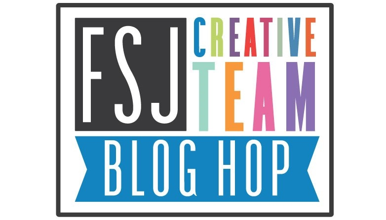 FSJ CreativeTeam Blog Hop